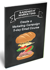 Sandwich Marketing 5-day email course create a marketing campaign